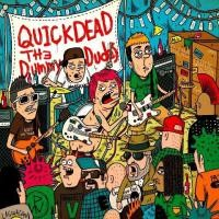 "QUICKDEAD ""The Dummy Dudes"""