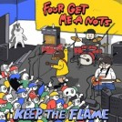 "FOUR GET ME A NOTS ""KEEP THE FLAME"" (CD)"