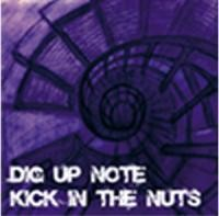 "KICK IN THE NUTS ""DIG UP NOTE"""