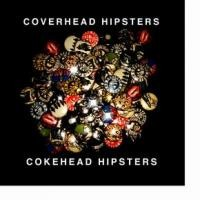 "COKEHEAD HIPSTERS ""COVERHEAD HIPSTERS"""