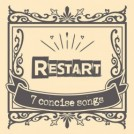 "RESTART ""7 concise songs"" (CD)"