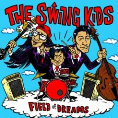 "THE SWING KIDS ""FIELD of DREAMS"" (CD)"