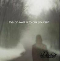 "Describe in vain """"The answer is to ask yourself"""