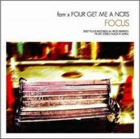 "fam × FOUR GET ME A NOTS split ""FOCUS"""