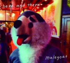 "malegoat ""here and there"""