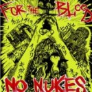 "FOR THE BLOOD ""NO NUKES EP"""