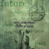 "NO-LOOK-PASS ""Light Is Seen"" 5th Demo"