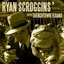 Ryan Scroggins and The Trenchtown Texans