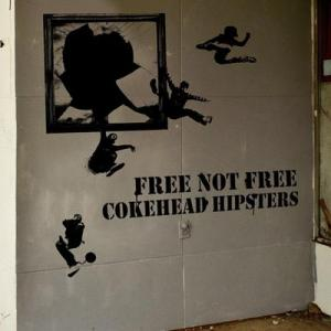 "COKEHEAD HIPSTERS ""FREE NOT FREE"""